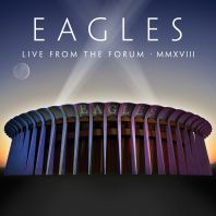 The Eagles - Live From The Forum MMXVIII