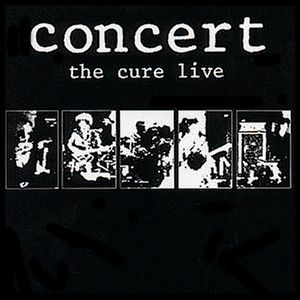 The Cure - Concert: the Cure Live