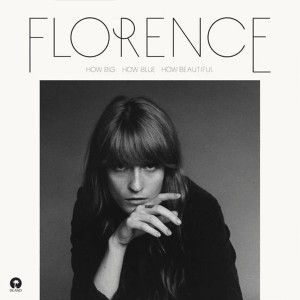 Florence + The Machine - How Big, How Blue, How Bea