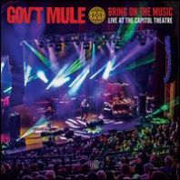 Govt Mule - Bring On The Music - Live at The Capitol Theatre