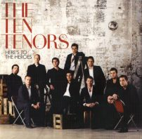 The ten tenors - HERE'S TO THE HEROES