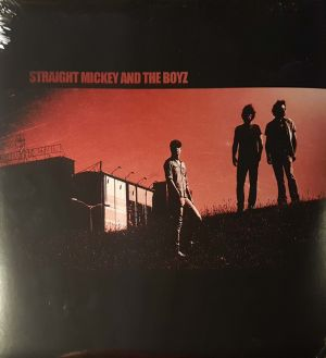 Straight Mickey & The Boyz - STRAIGHT MICKEY AND THE BOYZ (Vinyl)