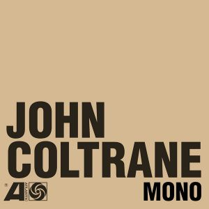 John Coltrane - The Atlantic Years In Mono [VINYL] Box set