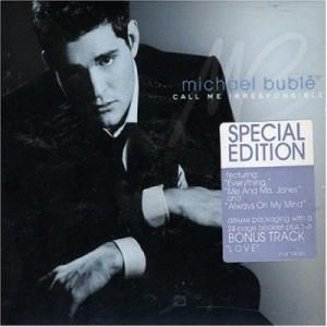 Michael Buble - CALL ME IRRESPONSIBLE (SPECIAL EDITION)