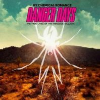 My chemical romance - Danger days:The true Lives of