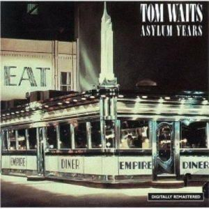 Tom Waits - ASYLUM YEARS