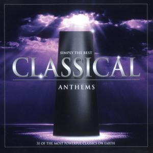 Various Artists - Simply The Best Classical Anthems