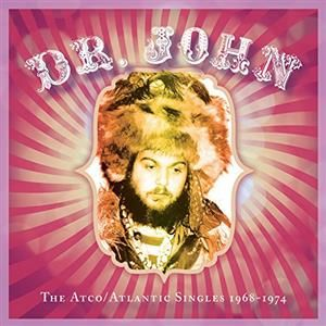Dr John - The Atco/Atlantic Singles 1968-1974