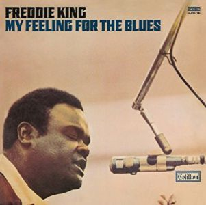 Freddie King - My Feeling For The Blues