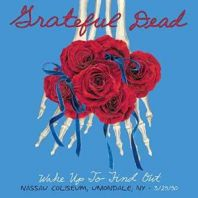 Grateful dead - Wake Up To Find Out: Nassau Coliseum, Uniondale