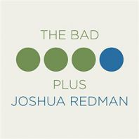 Redman/The Bad Plus - The Bad Plus Joshua Redman