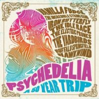 Various Artists - Psychedelia: A 50 Year Trip