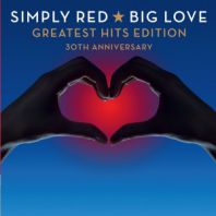 Simply Red - Big Love Greatest Hits Edition 30th Anniversary