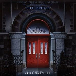 Cliff Martinez - The Knick [Original Soundtrack] [VINYL]
