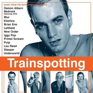 Various Artists - Trainspotting (Original Motion Picture Soundtrack)