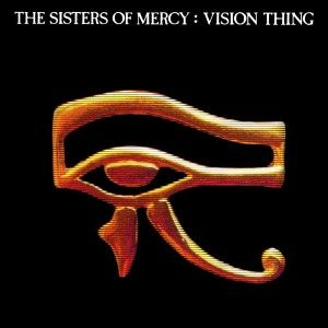 The sisters of mercy - Vision Thing (Remastered & Expanded)