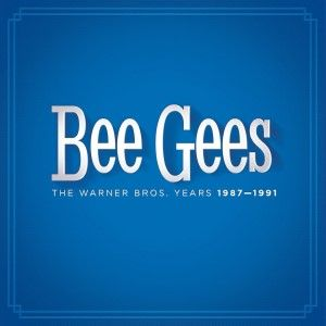 Bee Gees - The Warner Bros. Years 1987-1991
