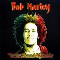 Bob Marley & Wailers - The Real Sound Of Jamaica