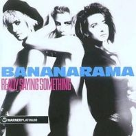 Bananarama - REALLY SAYIN' SOMETHING