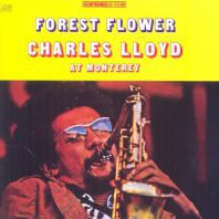 Charles Lloyd - Forest Flower: Live In Monterey