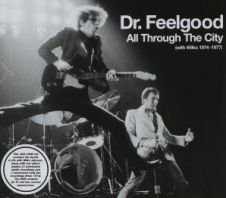 Dr. Feelgood - All Through The City (with Wilko 1974-1977)