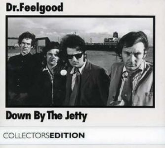 Dr. Feelgood - Down by the Jetty - Collectors Edition