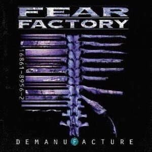 Fear Factory - DEMANUFACTURE