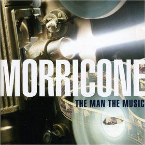 Ennio Morricone - THE MAN & HIS MUSIC