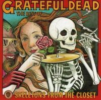 Grateful dead - BEST OF,THE (SKELETON FROM THE CLOSET)