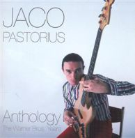 Jaco Pastorius - Anthology - The Warner Bros. Years