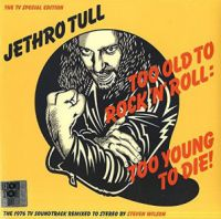 Jethro Tull - Too Old To Rock 'n' Roll: Too Young to Die! [VINYL]RSD 2016