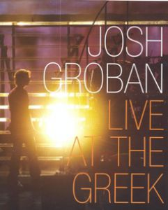 Josh Groban - LIVE AT THE GREEK