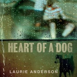 Laurie Anderson - Heart of a Dog