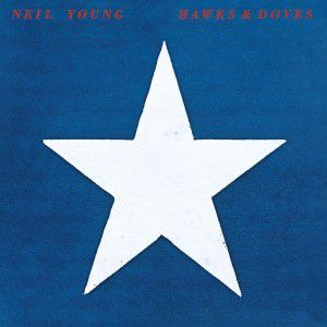 Neil Young - Hawks & Doves