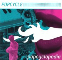 Popcycle - Popcyclopedia