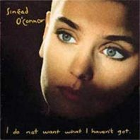 Sinead O Connor - I Do Not Want What I Haven't Got [VINYL]